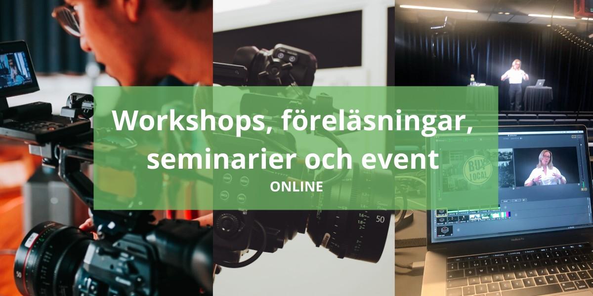 Workshop föreläsningar seminarier event online